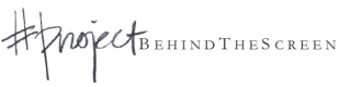 """PROJECT - """"behind the screen"""""""